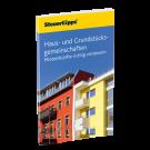 Haus- und Grundstücksgemeinschaften: Mieteinkünfte richtig versteuern