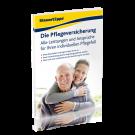 Die Pflegeversicherung – Alle Leistungen und Ansprüche für Ihren individuellen Pflegefall