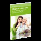 Pflegefall – Was nun?